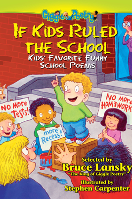 If Kids Ruled the School - Bruce Lansky & Stephen Carpenter