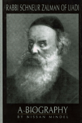Rabbi Schneur Zalman of Liadi: A Biography of the First Lubavitcher Rebbe - Nissan Mindel