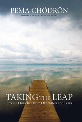 Taking the Leap - Pema Chödrön