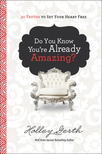 Do You Know You're Already Amazing? - Holley Gerth pdf download