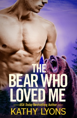 The Bear Who Loved Me - Kathy Lyons pdf download
