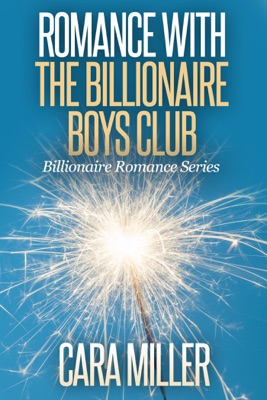 Romance with the Billionaire Boys Club - Cara Miller pdf download