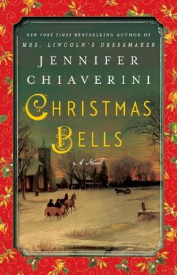 Christmas Bells - Jennifer Chiaverini pdf download