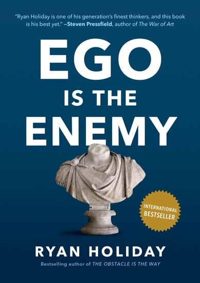 Ego Is the Enemy by Ryan Holiday pdf download