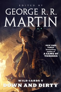 Down and Dirty - George R.R. Martin & Wild Cards Trust pdf download