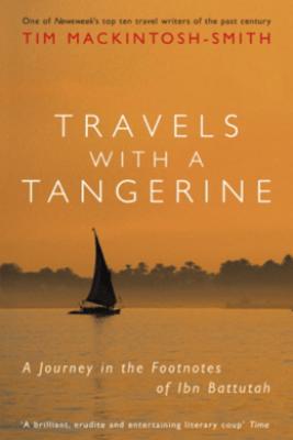 Travels with a Tangerine - Tim Mackintosh-Smith & Martin Yeoman