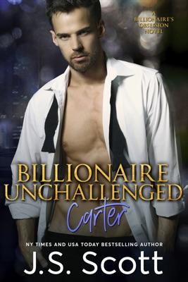 Billionaire Unchallenged ~ Carter - J. S. Scott pdf download