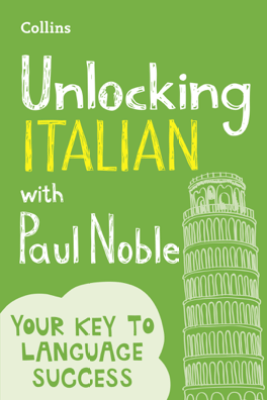Unlocking Italian with Paul Noble - Paul Noble
