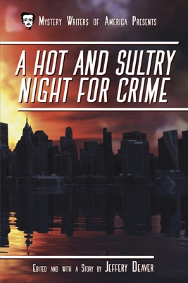 A Hot and Sultry Night for Crime - Jeffery Deaver, Loren D. Estleman, Toni LP Kelner, Suzanne C. Johnson, John Lutz, Gary Brandner, Mat Coward, Angela Zeman, Robert Lee Hall, Tim Myers, G. Miki Hayden, Jeremiah Healy, Alan Cook, David Bart, Ana Rainwater, Sinclair Browning, Marilyn Wallace, Carolyn Wheat, David Handler & Ronnie Klaskin pdf download