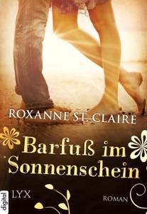 Barfuß im Sonnenschein - Roxanne St. Claire pdf download