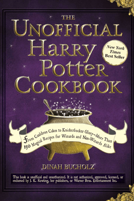 The Unofficial Harry Potter Cookbook - Dinah Bucholz