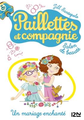 Paillettes et compagnie - tome 8 : Un mariage enchanté - Jill Santopolo pdf download