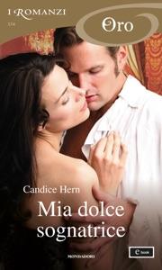 Mia dolce sognatrice (I Romanzi Oro) - Candice Hern pdf download