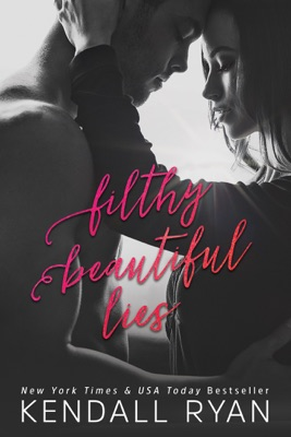 Filthy Beautiful Lies - Kendall Ryan pdf download