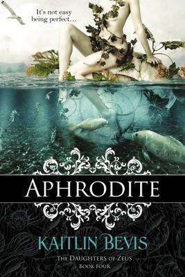 Aphrodite - Kaitlin Bevis