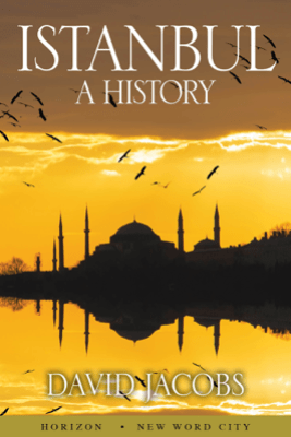 Istanbul: A History - David Jacobs