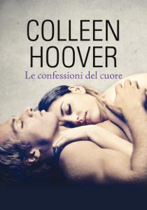 Le confessioni del cuore - Colleen Hoover pdf download