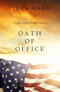 Oath of Office (A Luke Stone Thriller—Book #2) - Jack Mars pdf download