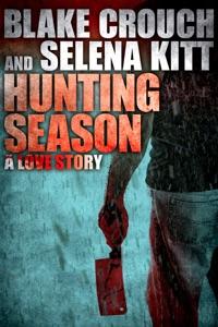 Hunting Season: A Love Story - Blake Crouch & Selena Kitt pdf download