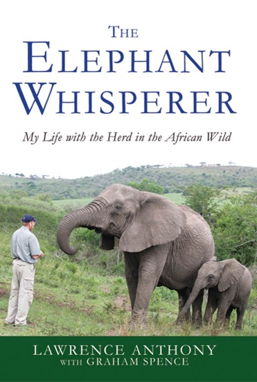 The Elephant Whisperer by Lawrence Anthony & Graham Spence PDF Download