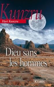 Dieu sans les hommes - Hari Kunzru pdf download