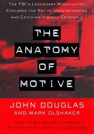 The Anatomy Of Motive by John E. Douglas PDF Download