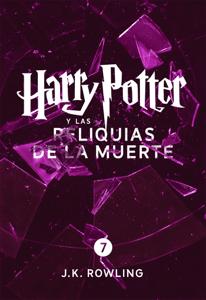 Harry Potter y las Reliquias de la Muerte (Enhanced Edition) - J.K. Rowling, Alicia Dellepiane & Gemma Rovira Rovira Ortega pdf download