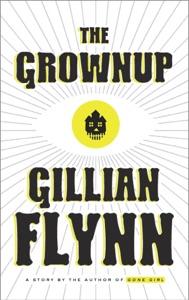 The Grownup - Gillian Flynn pdf download