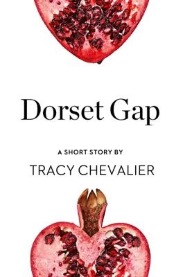 Dorset Gap - Tracy Chevalier pdf download