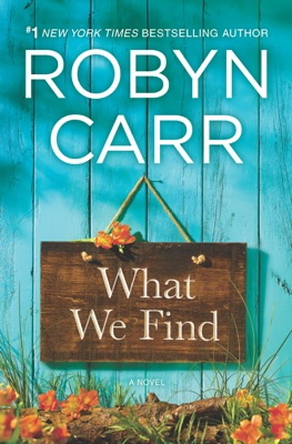 What We Find - Robyn Carr pdf download