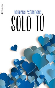 Solo tú - Moruena Estríngana pdf download