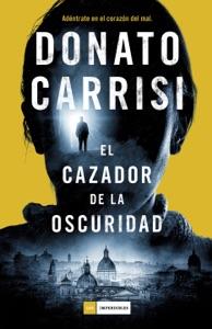 El cazador de la oscuridad - Donato Carrisi pdf download
