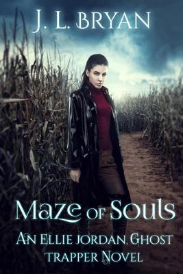 Maze of Souls (Ellie Jordan, Ghost Trapper Book 6) - JL Bryan