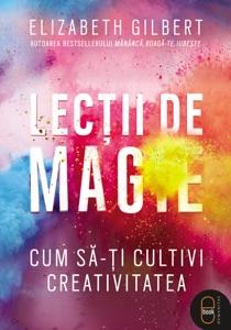 Lectii de magie - Elizabeth Gilbert pdf download