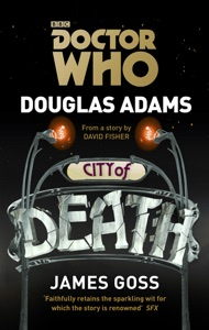 Doctor Who: City of Death - Douglas Adams & James Goss pdf download