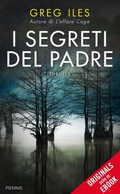 I segreti del padre - Greg Iles pdf download