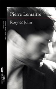 Rosy & John (Un caso del comandante Camille Verhoeven 3) - Pierre Lemaitre pdf download