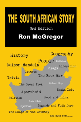 The South African Story: 3rd Edition - Ron McGregor
