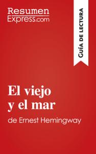 El viejo y el mar de Ernest Hemingway (Guía de lectura) - ResumenExpress.com pdf download