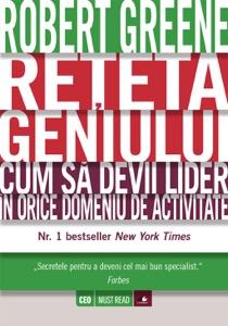 Rețeta geniului. Cum să devii lider în orice domeniu de activitate - Robert Greene pdf download