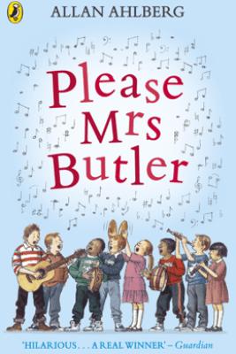 Please Mrs Butler - Allan Ahlberg