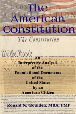 The American Constitution - Ronald N. Goulden, MBA, PMP