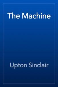 The Machine - Upton Sinclair pdf download