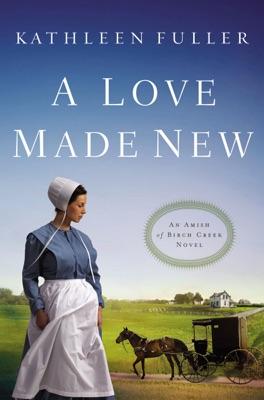 A Love Made New - Kathleen Fuller pdf download