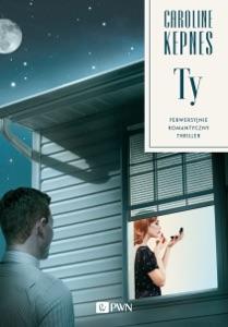 Ty. Perwersyjnie, romantyczny, thriller. - Caroline Kepnes pdf download