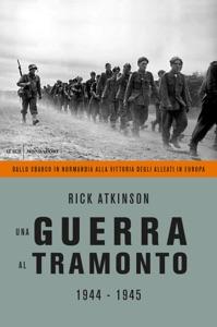 Una guerra al tramonto - Rick Atkinson pdf download