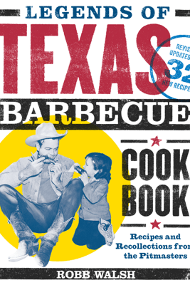 Legends of Texas Barbecue Cookbook - Robb Walsh
