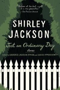 Just an Ordinary Day - Shirley Jackson, Laurence Hyman & Sarah Hyman DeWitt pdf download