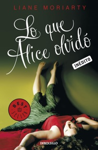 Lo que Alice olvidó - Liane Moriarty pdf download