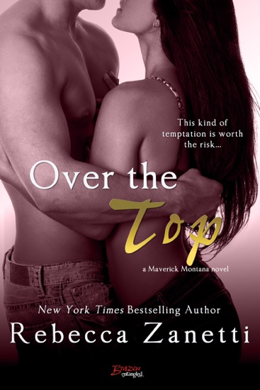 Over The Top by Rebecca Zanetti pdf download